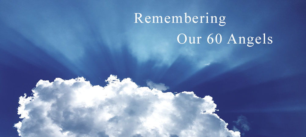 Remembering Our 60 Angels